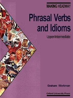 Phrasel Verbs and Idioms